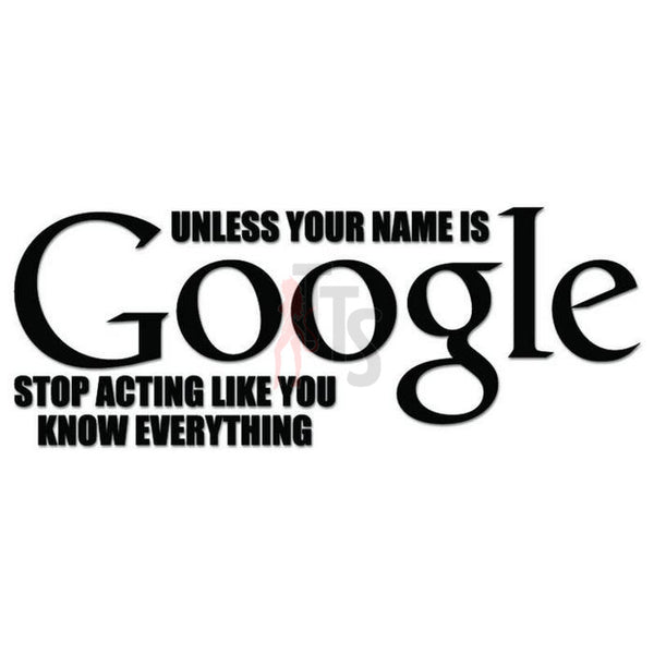 Google All Knowing Quote Saying Decal Sticker
