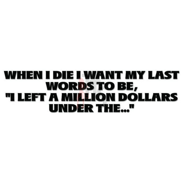 Death Money Quote Saying Decal Sticker