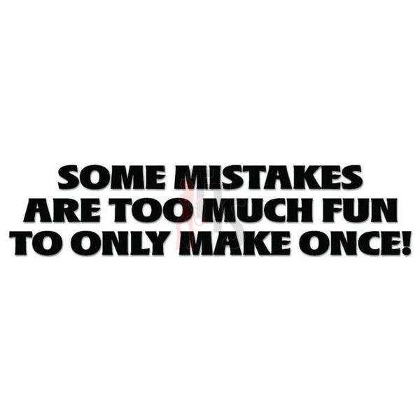 Mistakes Fun Quote Saying Decal Sticker