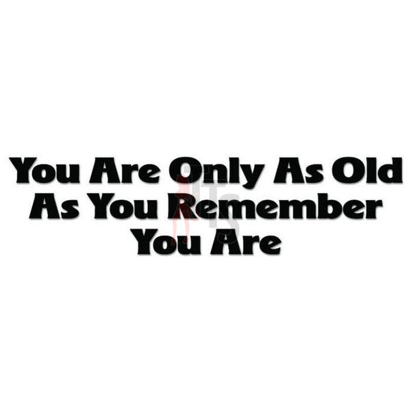 Old Age Memory Quote Saying Decal Sticker