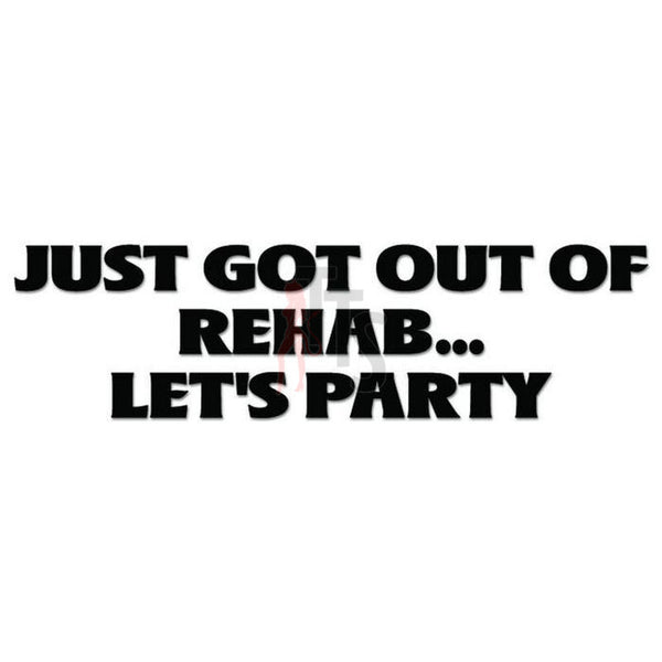 Rehab Let's Party Quote Saying Decal Sticker
