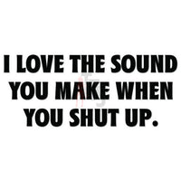 Shut Up Sound Quote Saying Decal Sticker