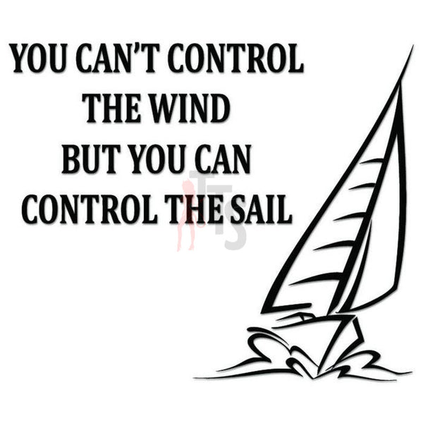 Sail Sailboat Quote Saying Decal Sticker