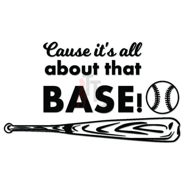 Cause It's Baseball Bat Decal Sticker