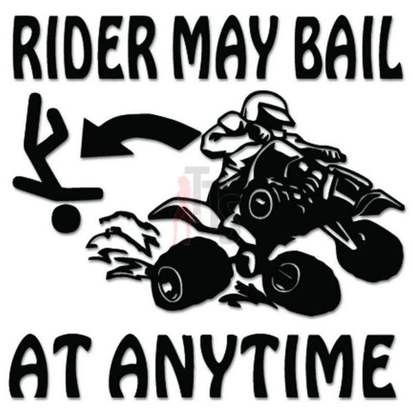 ATV Rider May Bail Funny Decal Sticker