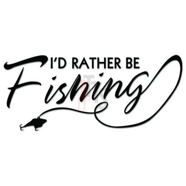Rather Be Fishing Decal Sticker