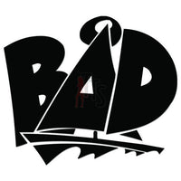 Bad Sailing Danger Decal Sticker