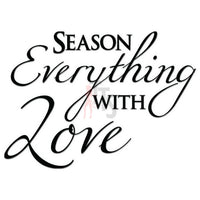 Season Everything Love Kitchen Decal Sticker Style 1