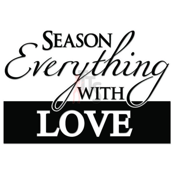 Season Everything Love Kitchen Decal Sticker Style 2
