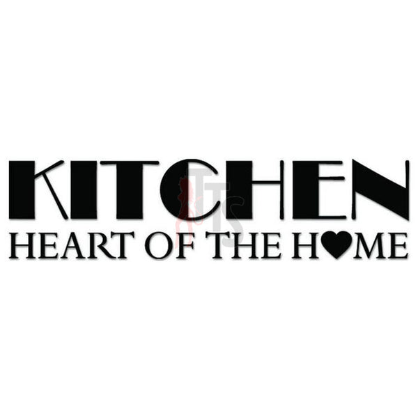 Kitchen Heart of the Home Decal Sticker Style 2