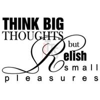 Think Big Relish Small Pleasures Saying Decal Sticker