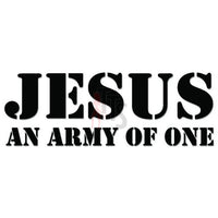 Jesus Army of One Decal Sticker