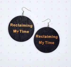 RECLAIMING MY TIME Earrings