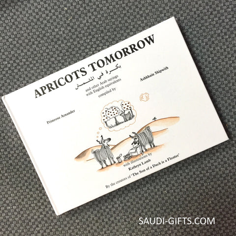 Apricots Tomorrow Arabic Proverbs