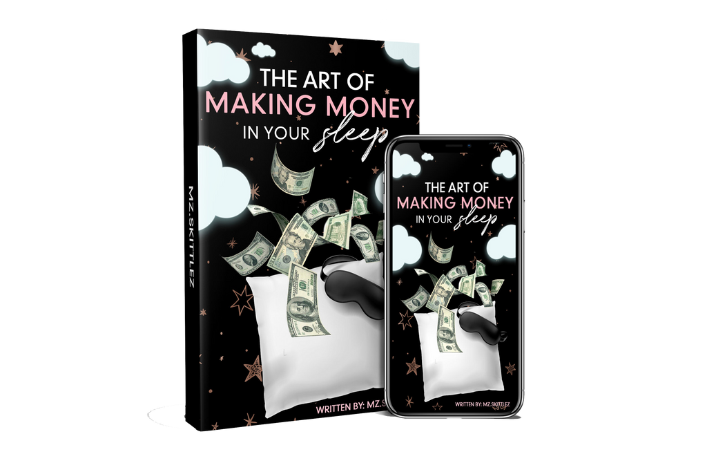 THE ART TO MAKING MONEY WHILE YOU SLEEP