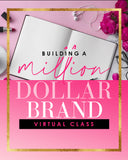BUILDING A MULTI-MILLION DOLLAR BRAND VIRTUAL CLASS
