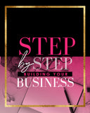 STEP BY STEP BUILDING YOUR BUSINESS