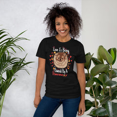 Love is being Owned by A Pomeranian Short-Sleeve Unisex T-Shirt - PomWorld.Com