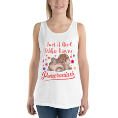 Just A Girl Who Loves Pomeranians Unisex Tank Top - PomWorld.Com