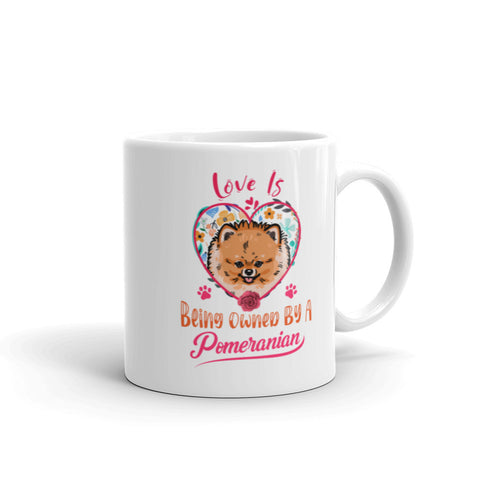 Love is Being Owned by a Pomeranian Mug - PomWorld.Com
