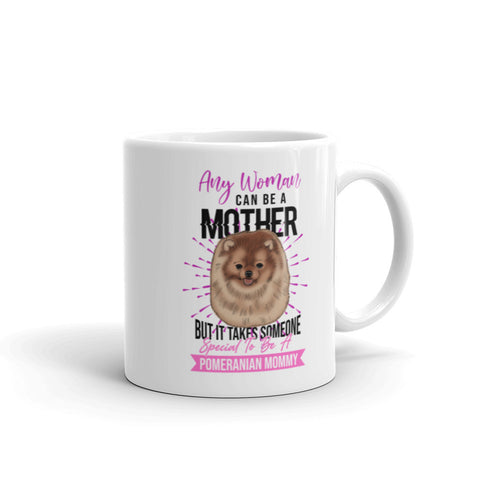 Any Woman Can Be A Mother Mug - PomWorld.Com