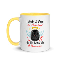 I Asked God For A True Friend Black Pomeranian Mug with Color Inside - PomWorld.Com