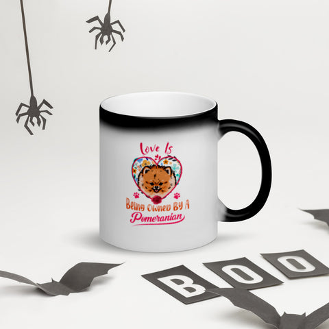 Love is Being Owned by a Pomeranian Matte Black Magic Mug