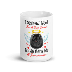 I Asked God For A True Friend Black Pomeranian Mug - PomWorld.Com