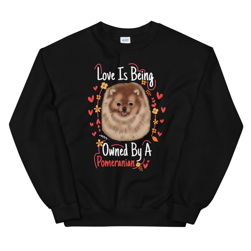 Love is being Owned by A Pomeranian Short-Sleeve Unisex Sweatshirt - PomWorld.Com