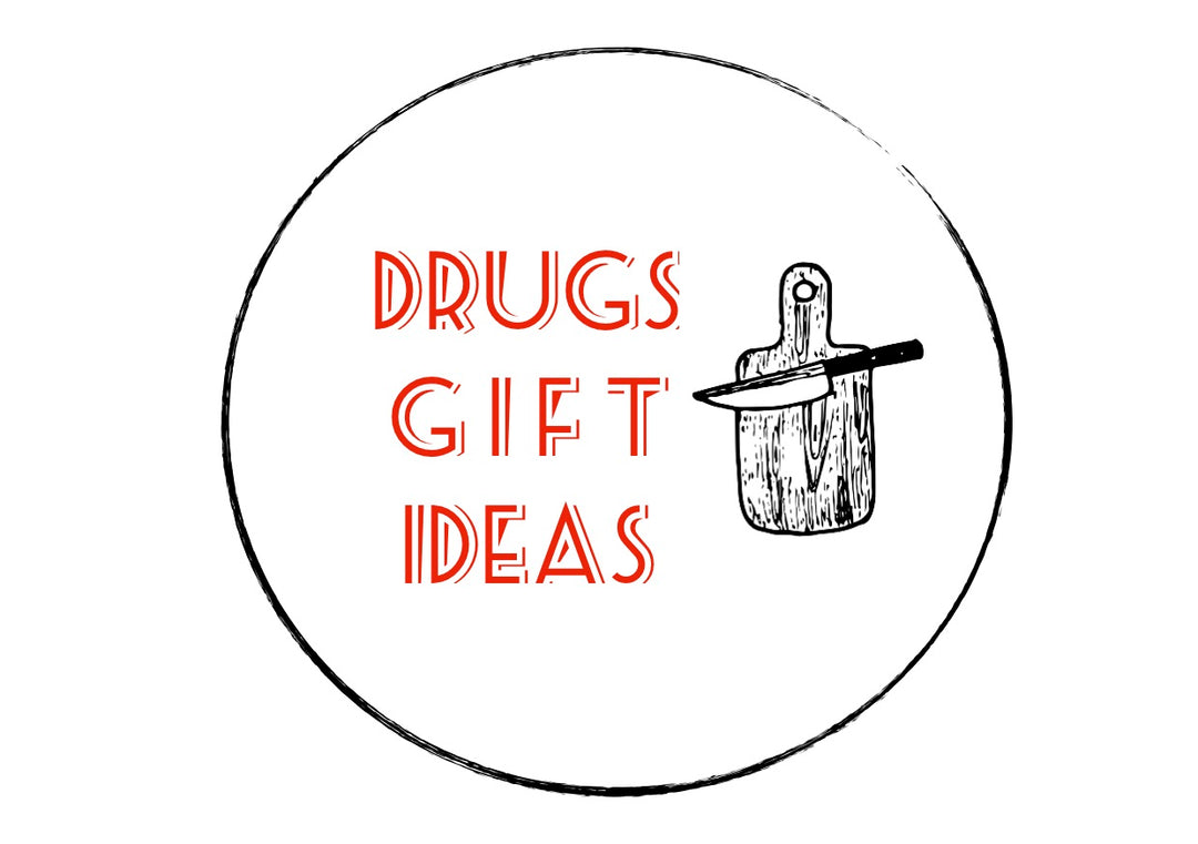 DRUGS GIFT IDEAS