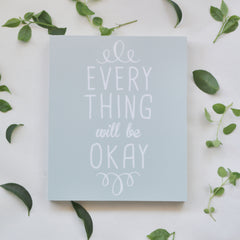 Wooden block print - Everything will be okay