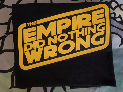 Star Wars Tee Shirt - The Empire Did Nothing Wrong