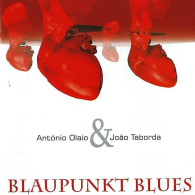 ANTONIO OLAIO & JOÃO TABORDA | Blaupunkt Blues | CD | 2007