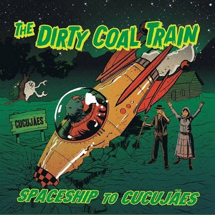 THE DIRTY COAL TRAIN | Spaceship to Cucujães | VINIL-7'' | 2016 | DCT07
