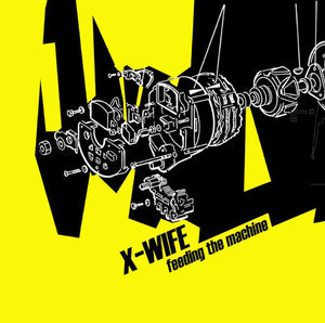 X-WIFE | Feeding The Machine | VINIL | 2004 | XWF01