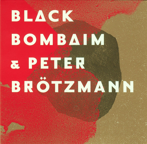 BLACK BOMBAIM & PETER BROTZMANN | Black Bombaim & Peter Brötzmann | CD | 2016 | BKB05
