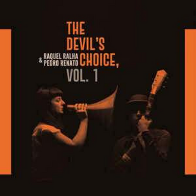 RAQUEL RALHA & PEDRO RENATO | The Devil's Choice, Vol.1 | CD-VINIL | 2017