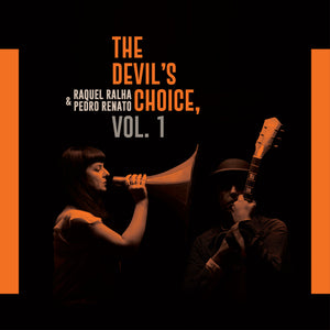 RAQUEL RALHA & PEDRO RENATO | The Devil's Choice, Vol.1 | CD | 2017 | RPR02