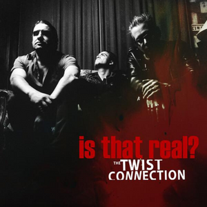 THE TWIST CONNECTION | Is That Real? | CD | 2020