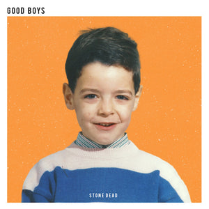 STONE DEAD | Good Boys | VINIL | 2017 | STD01