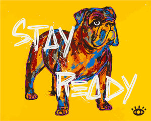 PRINT: Stay Ready/Bulldog