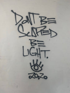 Don't be scared be light