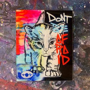 Don't be afraid / cat / glass laminated canvas