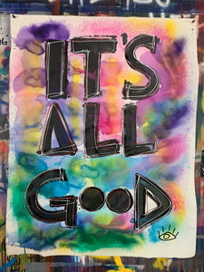 It's all good / watercolor
