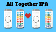 All Together - IPA - Crowler - $15
