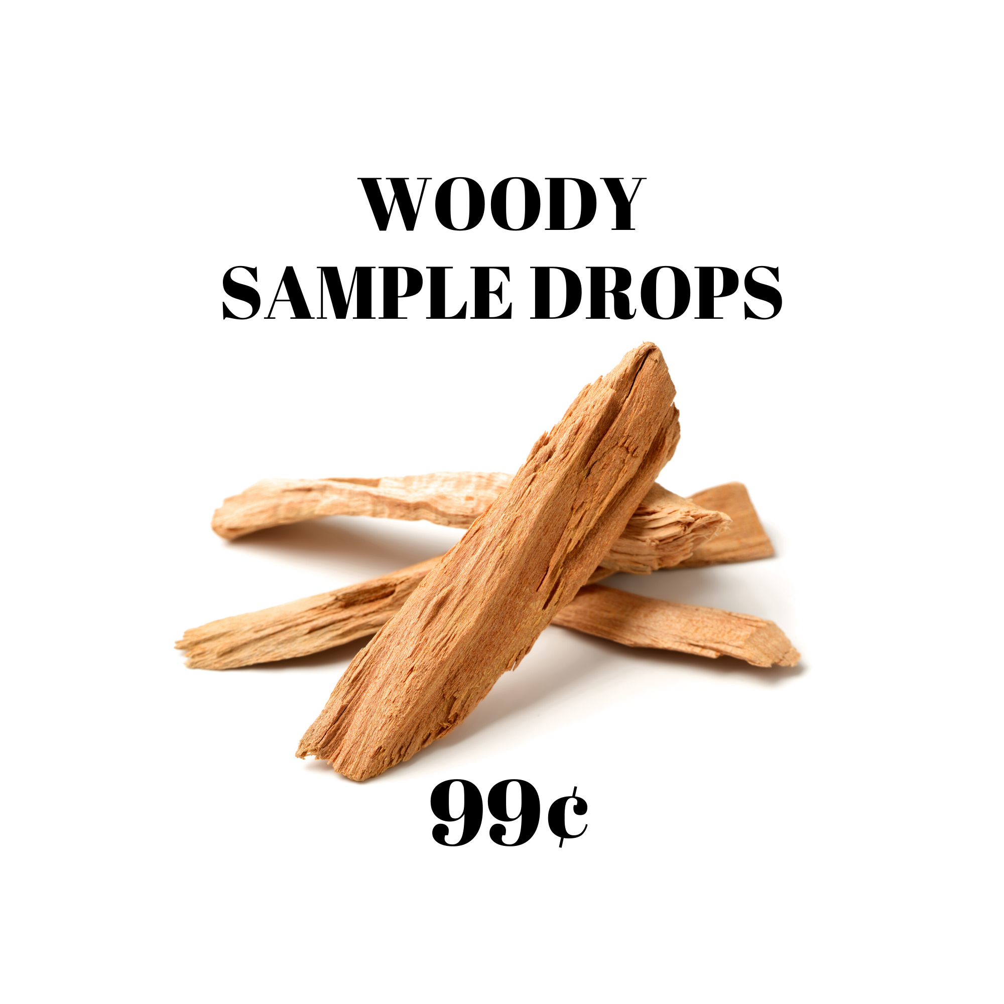 Woody Sample Drops