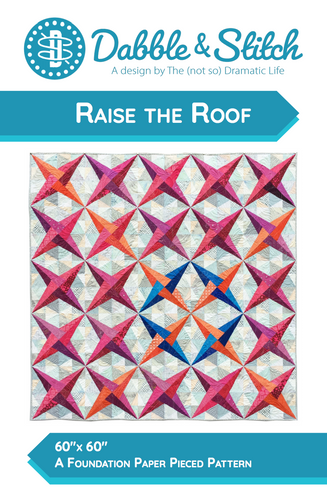 Raise the Roof Quilt Pattern - Dabble & Stitch