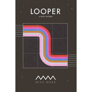 Looper Quilt Pattern - Miss Make
