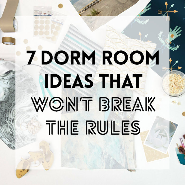 7 Dorm Room Decor Ideas That Wont Break The Rules