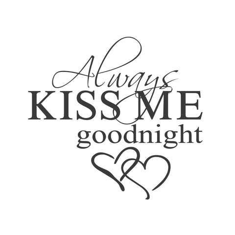Wall Quotes Wall Decals   Always Kiss Me Goodnight | Lifestyle